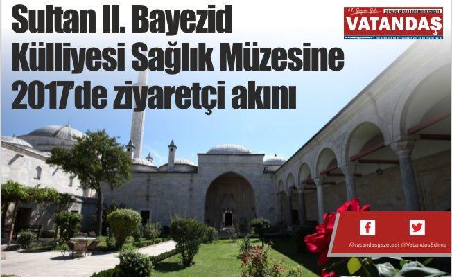 Sultan II. Bayezid  Külliyesi Sağlık Müzesine  2017'de ziyaretçi akını