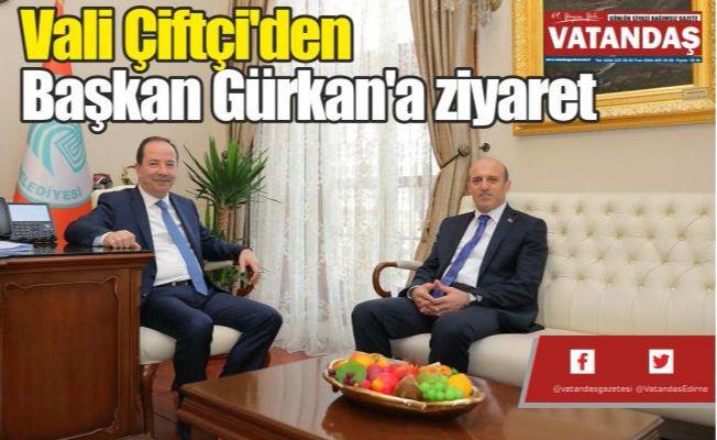 Vali Çiftçi'den  Başkan Gürkan'a  ziyaret