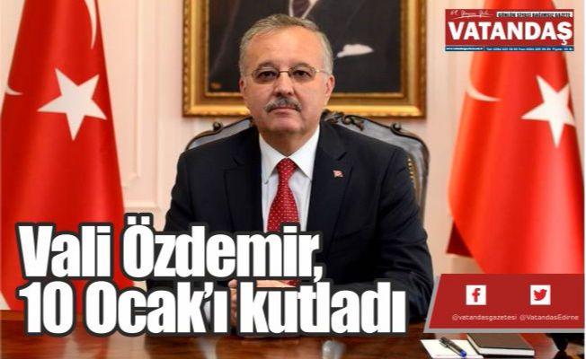 Vali Özdemir,  10 Ocak'ı kutladı