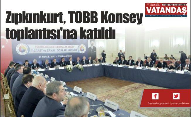 Zıpkınkurt, TOBB  Konsey toplantısı'na  katıldı