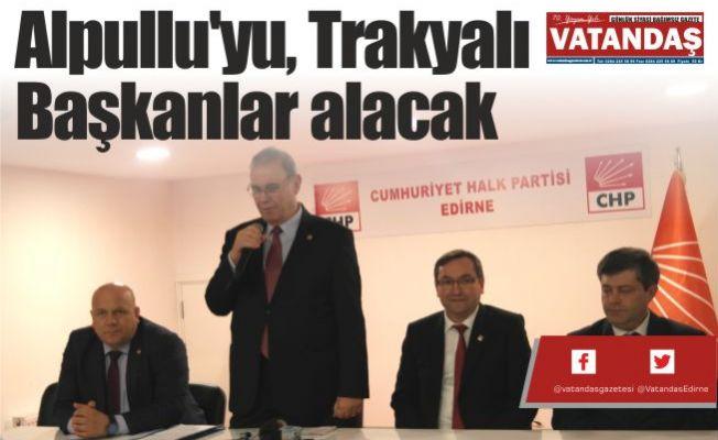 Alpullu'yu, Trakyalı Başkanlar alacak