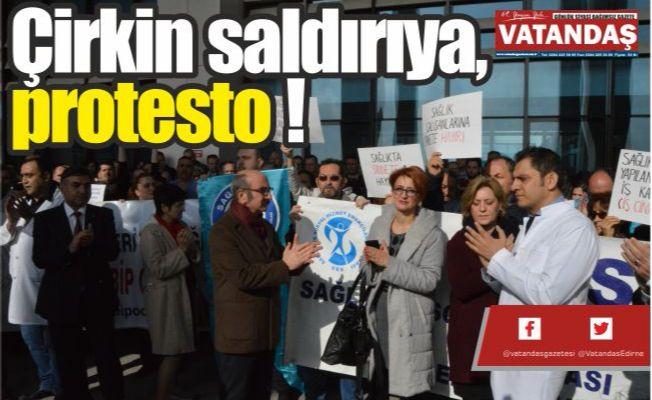 Çirkin saldırıya, protesto !