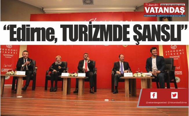"""""""Edirne, TURİZMDE ŞANSLI"""""""