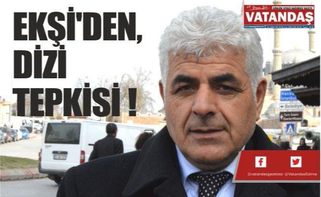 EKŞİ'DEN, DİZİ TEPKİSİ !