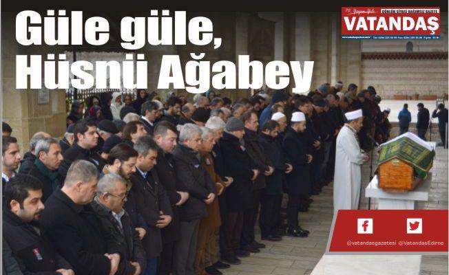 Güle güle,  Hüsnü Ağabey
