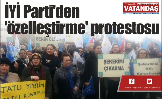 İYİ Parti'den 'özelleştirme' protestosu