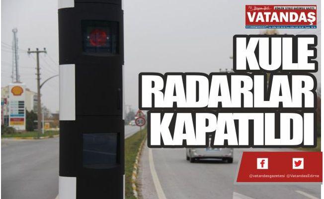 KULE RADARLAR KAPATILDI