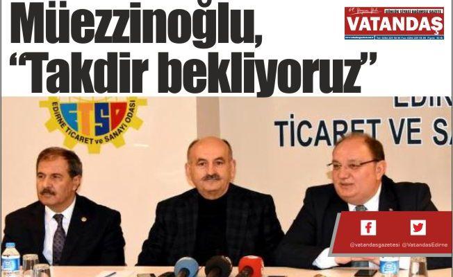 """Müezzinoğlu, """"Takdir bekliyoruz"""""""