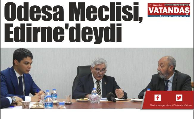 Odesa Meclisi,  Edirne'deydi