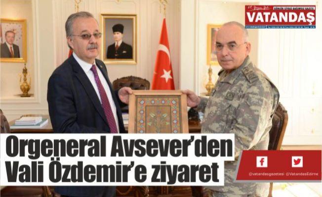 Orgeneral Avsever'den  Vali Özdemir'e ziyaret