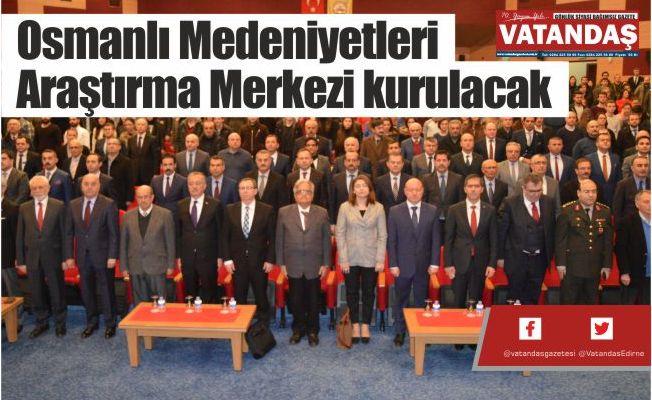 Osmanlı Medeniyetleri  Araştırma Merkezi kurulacak