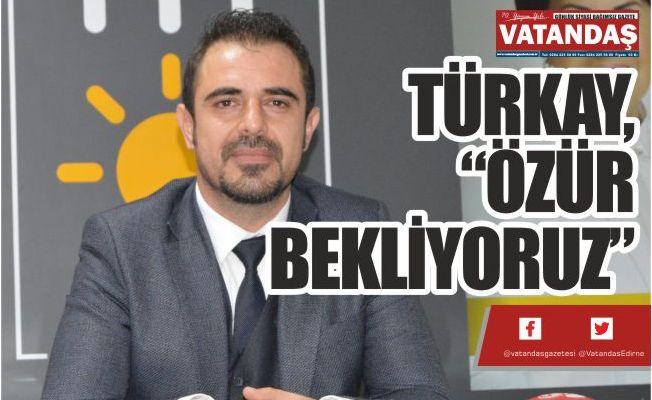 """TÜRKAY, """"ÖZÜR BEKLİYORUZ"""""""