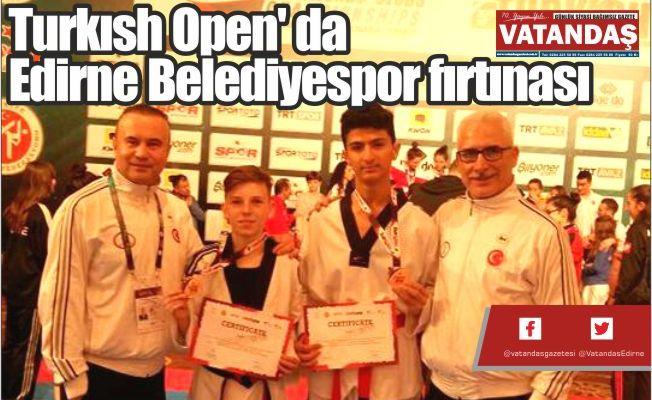 Turkısh Open' da  Edirne Belediyespor  fırtınası