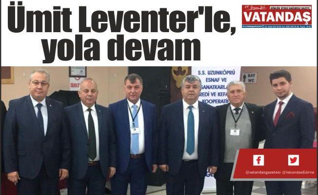 Ümit Leventer'le,  yola devam