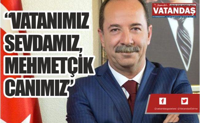 """""""VATANIMIZ SEVDAMIZ,  MEHMETÇİK CANIMIZ"""""""