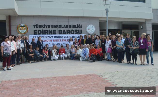 KADIN MECLİSİ EDİRNE'DE TOPLANDI