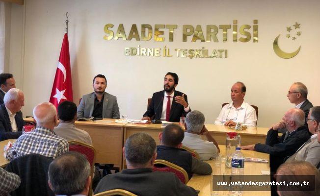SAADET PARTİSİ MİLLETVEKİLİ EDİRNE'YE GELDİ