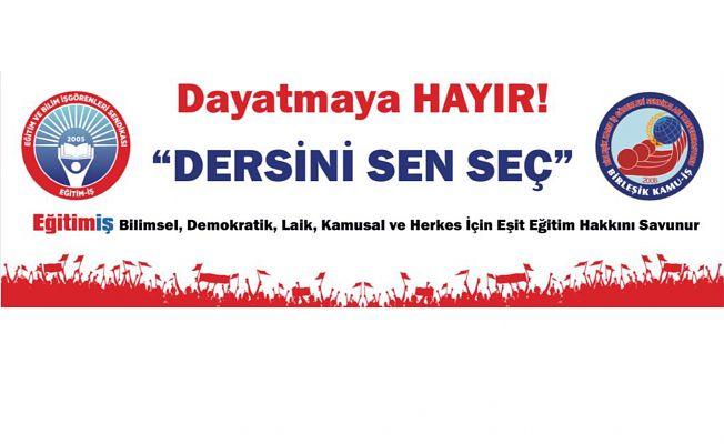 """""""SEÇMELİ DERSLERLE İLGİLİ DAYATMAYA GEÇİT VERMEYECEĞİZ!"""""""