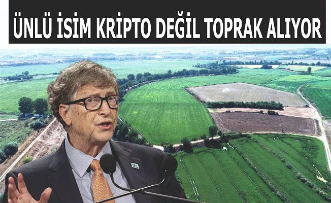 BİLL GATES EDİRNE'DE TARLA ALMIŞ