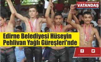 Edirne Belediyesi Hüseyin  Pehlivan Yağlı Güreşleri'nde