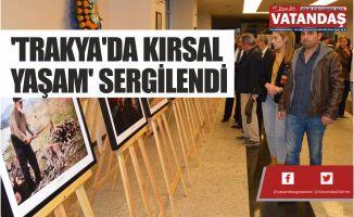 'TRAKYA'DA KIRSAL YAŞAM' SERGİLENDİ