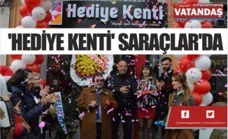 'HEDİYE KENTİ' SARAÇLAR'DA