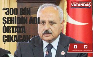"""""""300 BİN ŞEHİDİN  ADI ORTAYA ÇIKACAK """""""
