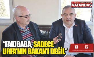 """""""FAKIBABA, SADECE  URFA'NIN BAKAN'I DEĞİL"""""""