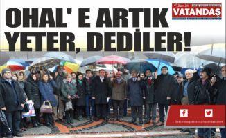 OHAL' E ARTIK YETER, DEDİLER!