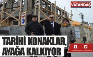 TARİHİ KONAKLAR, AYAĞA KALKIYOR