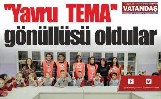 ''Yavru  TEMA''  gönüllüsü oldular