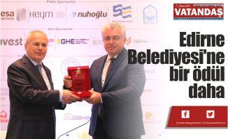 Edirne Belediyesi'ne  bir ödül daha