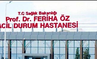 FERİHA ÖZ İSMİ ACİL DURUM HASTANESİNDE YAŞAYACAK!