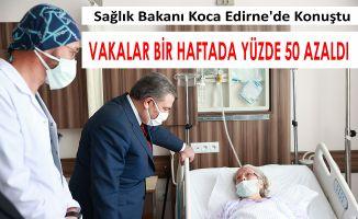 EDİRNE'DE VAKALAR BİR HAFTADA YÜZDE 50 AZALDI