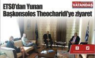 ETSO'dan Yunan Başkonsolos  Theocharidi'ye ziyaret