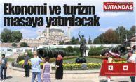 Ekonomi ve turizm masaya yatırılacak