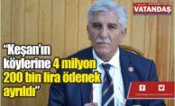 """""""Keşan'ın köylerine  4 milyon 200 bin  lira ödenek ayrıldı"""""""