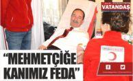 """""""MEHMETÇİĞE  KANIMIZ FEDA"""""""